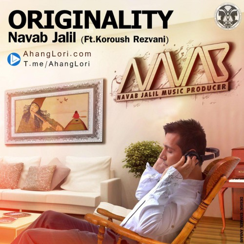 Navab-Jalil-Originality-Ft-Koroush-Rezvani-mp3-image دانلود ریمیکس یار یار لری کورش رضوانی فر از نواب جلیل